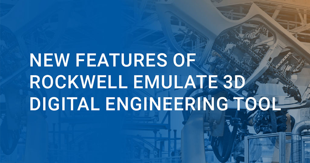 New Features of Emulate 3D Digital Engineering Tool